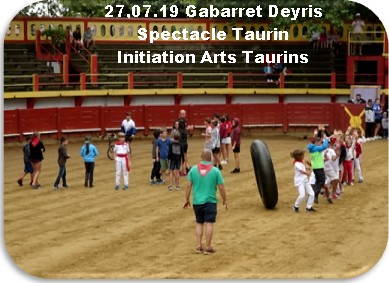 27 07 19 gabarret deyris spectacle taurin arts taurins