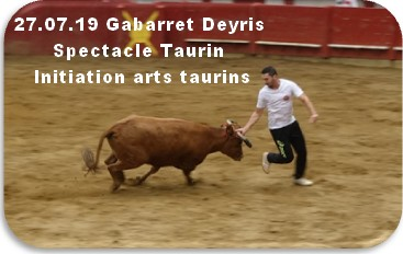 27 07 19 gabarret deyris spectacle taurin initiation aarts taurins